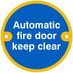 "76mmØ ""Automatic Fire Door Keep Clear"" Screw Fix Sign - Polished Brass"