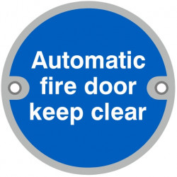 "76mmØ ""Automatic Fire Door Keep Clear"" Screw Fix Sign - SSS"